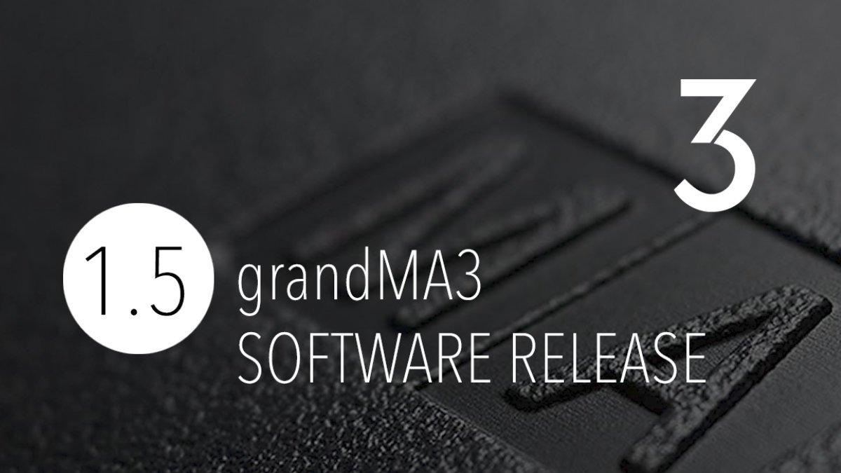 MA Lighting veröffentlicht grandMA3 Software Version 1.5.