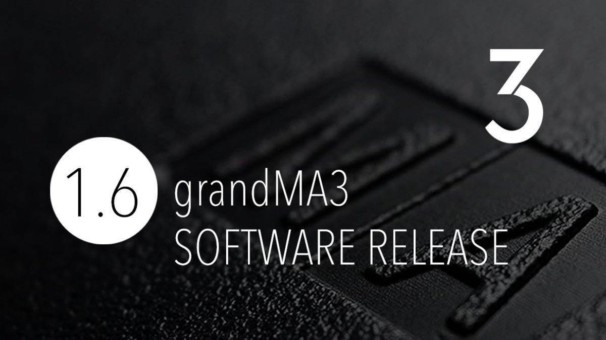 MA Lighting veröffentlicht grandMA3 Software Version 1.6